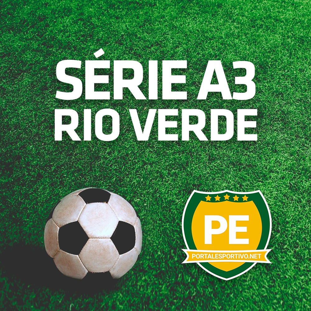 Confira os resultados da 2ª rodada da Série A3 de Rio Verde  e os jogos da 3ª rodada